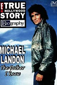 Primary photo for Michael Landon, the Father I Knew