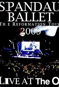 Primary photo for Spandau Ballet: The Reformation Tour 2009 - Live at the O2
