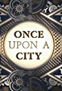 Once Upon A City