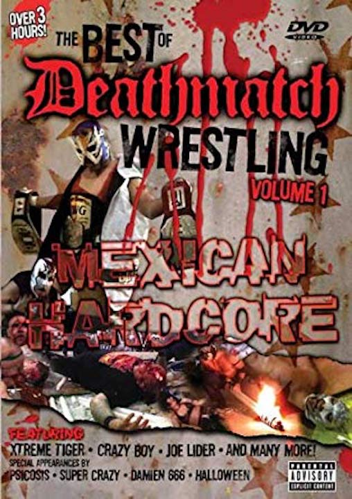 The Best of Deathmatch Wrestling, Vol. 1: Mexican Hardcore (2006)