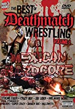 The Best of Deathmatch Wrestling, Vol. 1: Mexican Hardcore