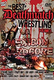 The Best of Deathmatch Wrestling, Vol. 1: Mexican Hardcore Poster