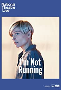 Primary photo for National Theatre Live: I'm Not Running