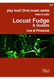 Locust Fudge: Live at Privatclub