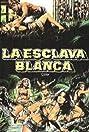 La esclava blanca (1985) Poster