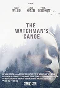 Primary photo for The Watchman's Canoe