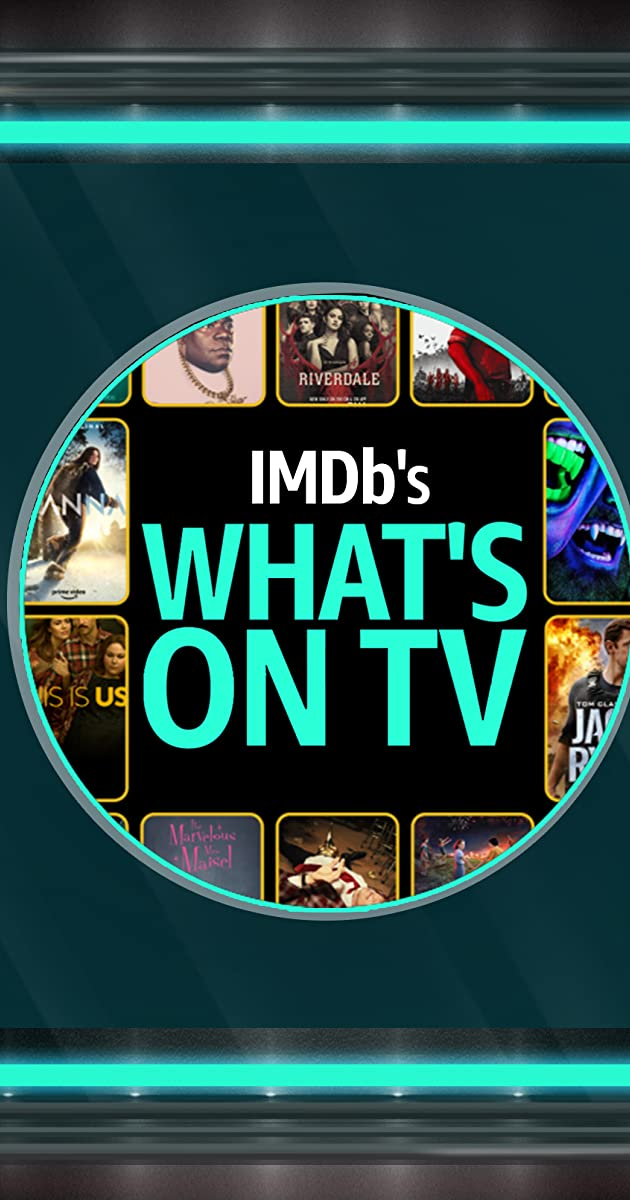Download IMDb's What's on TV or watch streaming online complete episodes of  Season1 in HD 720p 1080p using torrent
