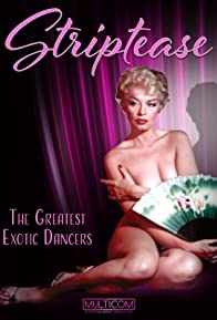 Primary photo for Striptease: The Greatest Exotic Dancers of All Time