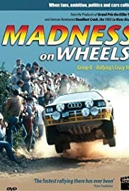 Madness on Wheels: Rallying's Craziest Years Poster