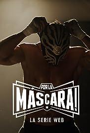 Por la Máscara: La Serie Web Poster