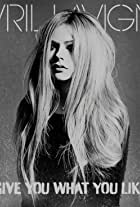 Avril Lavigne: Give You What You Like