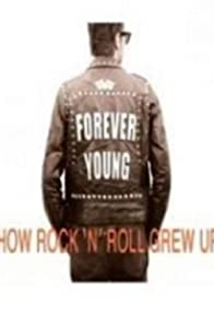 Primary photo for Forever Young: How Rock 'n' Roll Grew Up