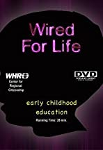 Wired for Life: Early Childhood Education