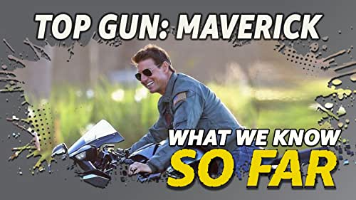 What We Know About 'Top Gun: Maverick'... So Far