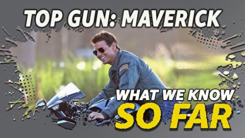 What We Know About 'Top Gun: Maverick'... So Far