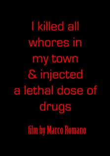 I Killed All Whores in My Town and Injected a Lethal Dose of Drugs (2016)