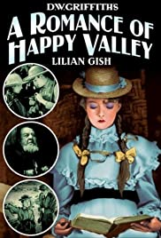A Romance of Happy Valley(1919) Poster - Movie Forum, Cast, Reviews