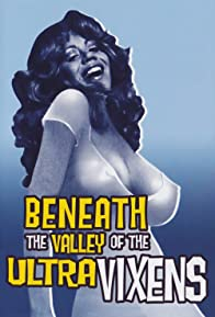 Primary photo for Beneath the Valley of the Ultra-Vixens