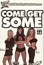 Primary image for Come Get Some: The Women of the WWF
