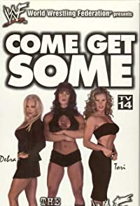 Primary photo for Come Get Some: The Women of the WWF
