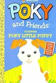 Poky Friends Starring Poky Little Puppy Video 1998 Imdb