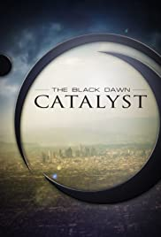 The Black Dawn: Catalyst Poster