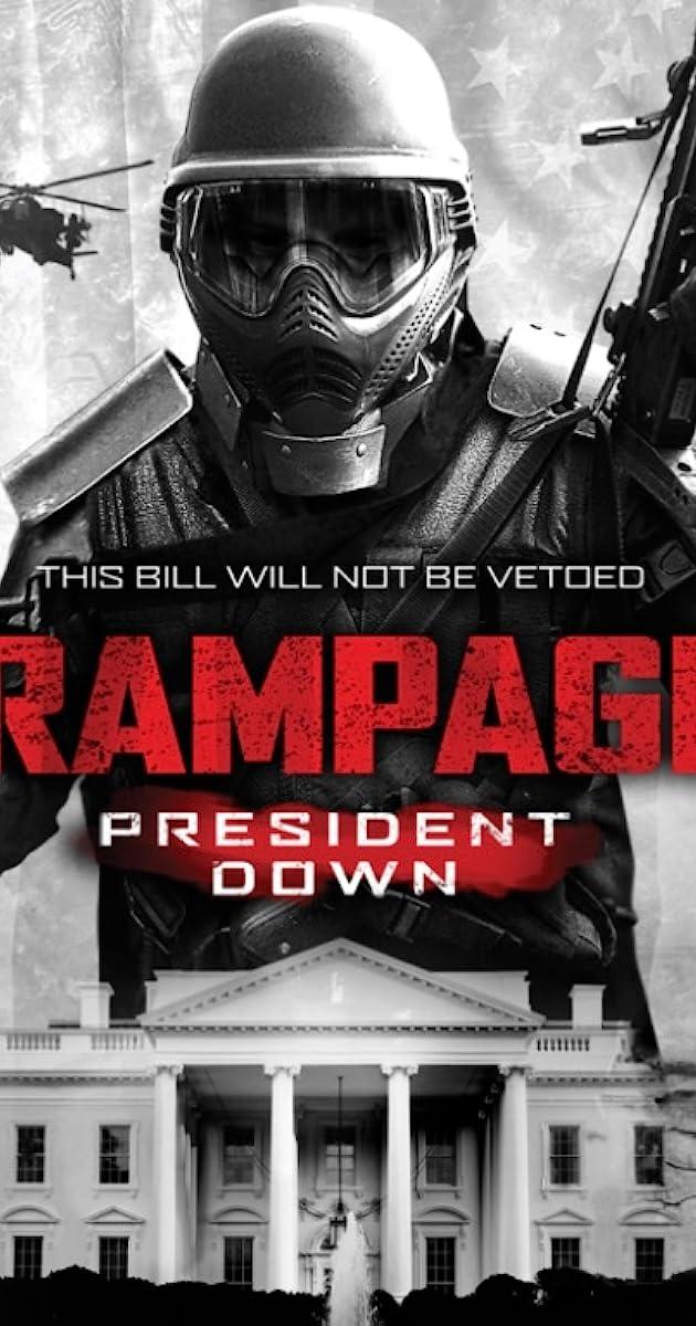 Rampage President Down 2016 Imdb