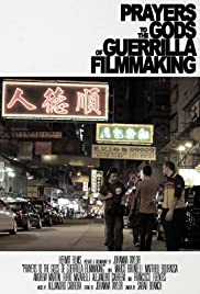 Prayers to the Gods of Guerrilla Filmmaking Poster