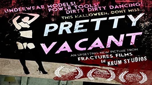 Guarda i film americani gratis Pretty Vacant USA by Elliot Fu  [BDRip] [1020p] [UltraHD]