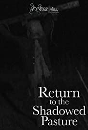 Return to the Shadowed Pasture Poster