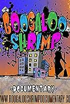 Boogaloo Shrimp Documentary