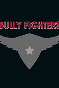 Primary photo for Bully Fighters