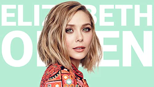 The Rise of Elizabeth Olsen