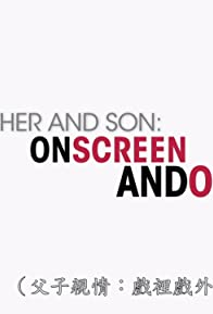 Primary photo for Father and Son: On Screen and Off