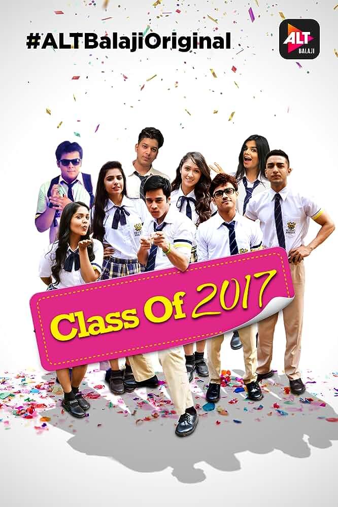 Class of 2017 (2017) Season 1 (ALTBalaji)