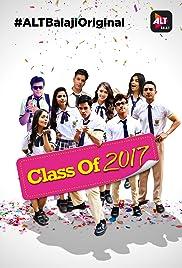 Class of 2017 (2017) Season 1 ALTBalaji