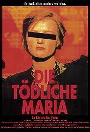 Die tödliche Maria Poster