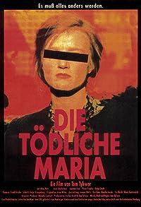 Primary photo for Die tödliche Maria