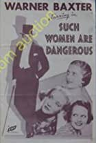Such Women Are Dangerous
