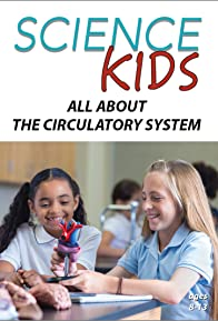 Primary photo for Science Kids: All About the Circulatory System