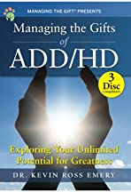 Managing the Gifts of ADD/HD Exploring Your Unlimited Potential for Greatness