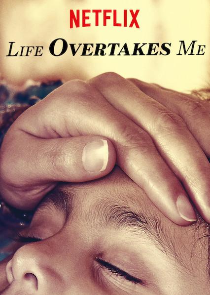 Life Overtakes Me (2019)
