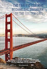 The Traffic Cop Who Became The Guardian of The Golden Gate Poster
