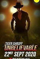 Tiger Shroff: Unbelievable