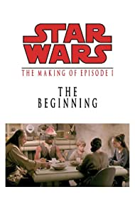 The Beginning: Making 'Episode I' Poster - Movie Forum, Cast, Reviews