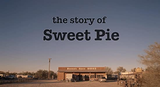 Free full movies online The Story of Sweet Pie USA [x265]
