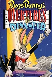 Bugs Bunny's Overtures to Disaster Poster