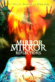 Primary photo for Mirror Mirror 4: Reflections