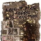 Adventures of a Happy Homeless Man (2016)