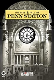 The Rise and Fall of Penn Station Poster